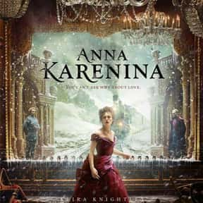 Anna Karenina is listed (or ranked) 17 on the list The Best Movies About Forbidden Love