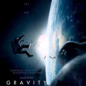 Gravity is listed (or ranked) 8 on the list The Best Movies About Astronauts & Realistic Space Travel