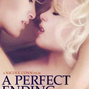 A Perfect Ending is listed (or ranked) 25 on the list The Best Lesbian Movies