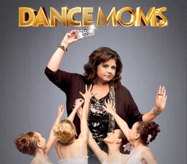 Dance Moms is listed (or ranked) 3 on the list The Worst Shows Your Girlfriend Makes You Watch