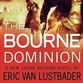 The Bourne Dominion is listed (or ranked) 4 on the list All the Jason Bourne Books, Ranked Best to Worst