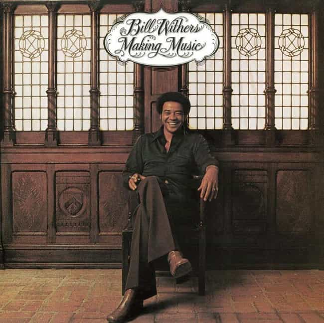 Making Music is listed (or ranked) 4 on the list The Best Bill Withers Albums, Ranked