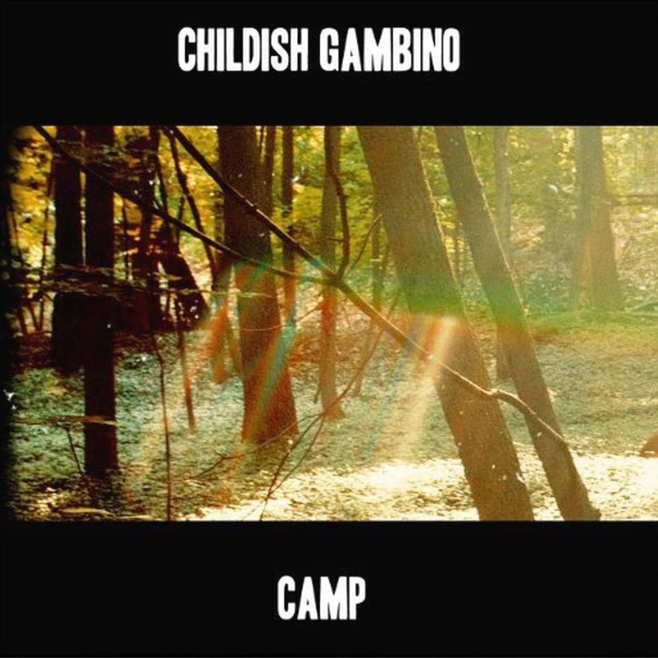 Camp is listed (or ranked) 3 on the list The Best Childish Gambino Albums, Ranked