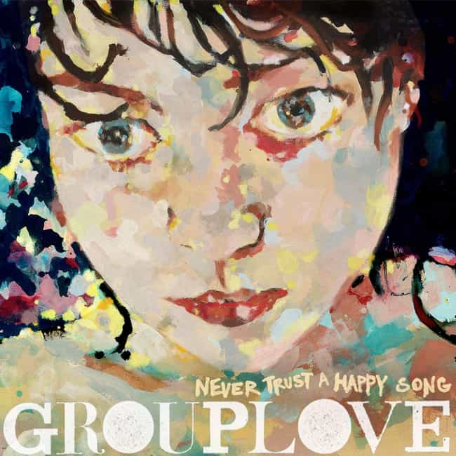 Never Trust a Happy Song is listed (or ranked) 3 on the list The Best Grouplove Albums, Ranked
