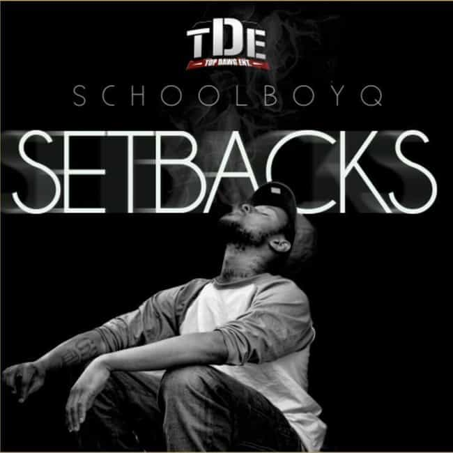 Setbacks is listed (or ranked) 4 on the list The Best ScHoolBoy Q Albums, Ranked