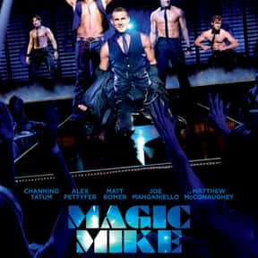 Magic Mike is listed (or ranked) 25 on the list The Most Awkward Movies to Watch with Your Parents