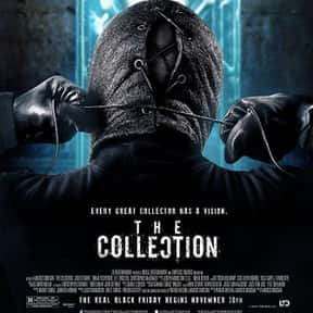 The Collection is listed (or ranked) 23 on the list The Most Gratuitous Torture P*rn Movies That Are Undeniably Sadistic