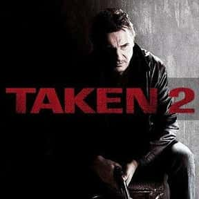 Taken 2 is listed (or ranked) 7 on the list The Very Best Liam Neeson Movies
