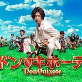 Don Quixote is listed (or ranked) 7 on the list The Best Japanese Television Drama TV Shows