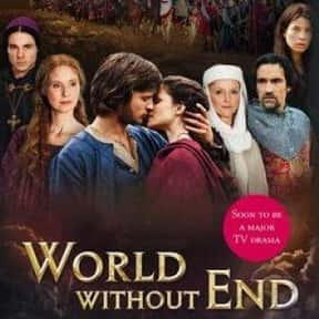 World Without End is listed (or ranked) 20 on the list The Best Historical Fiction TV Shows