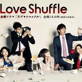 Love Shuffle is listed (or ranked) 11 on the list The Best Japanese Television Drama TV Shows