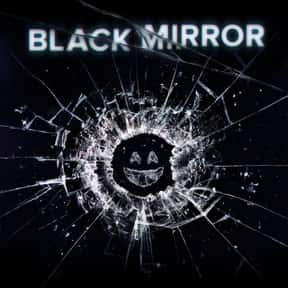 Black Mirror is listed (or ranked) 1 on the list The Best Current Shows That Are Darker Than Night