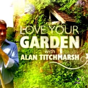 Love Your Garden is listed (or ranked) 22 on the list The Best Home Improvement TV Shows
