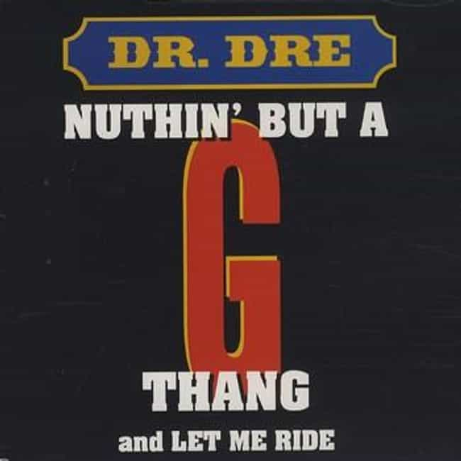 Nuthin' But a G Thang is listed (or ranked) 4 on the list The Best Hip Hop Music Videos