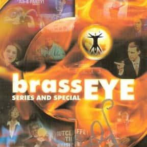 Brass Eye is listed (or ranked) 20 on the list The Best Channel 4 TV Shows