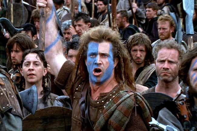 Braveheart is listed (or ranked) 5 on the list 20 Historical Facts That Movies Got Totally Wrong