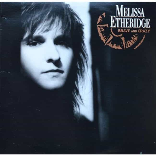 Brave and Crazy is listed (or ranked) 4 on the list The Best Melissa Etheridge Albums of All Time