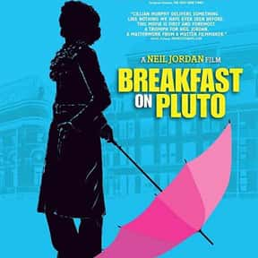 Breakfast on Pluto is listed (or ranked) 24 on the list The Best Cross-Dressing Movies