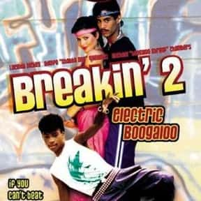 Breakin' 2: Electric Boogaloo is listed (or ranked) 7 on the list The Best Breakdancing Movies