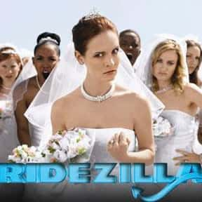Bridezillas is listed (or ranked) 6 on the list The Best Wedding Shows in TV History