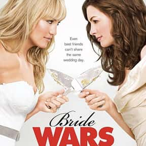 Bride Wars is listed (or ranked) 12 on the list The Very Best Anne Hathaway Movies