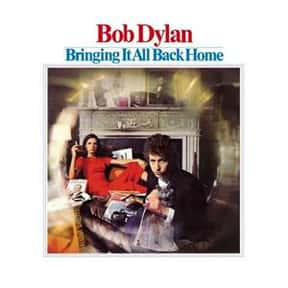Bringing It All Back Home is listed (or ranked) 2 on the list The Best Bob Dylan Albums of All Time