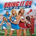 Bring It On: In It to Win It is listed (or ranked) 25 on the list The Best PG-13 Teen Movies