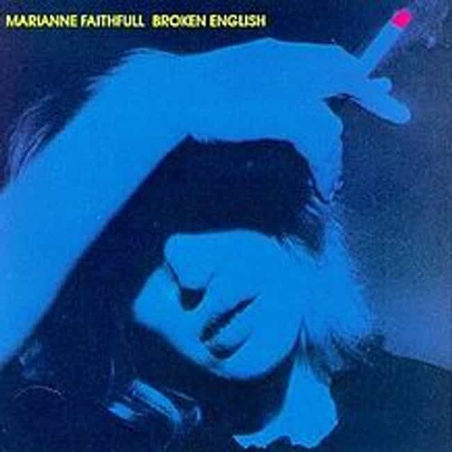 Broken English is listed (or ranked) 1 on the list The Best Marianne Faithfull Albums of All Time