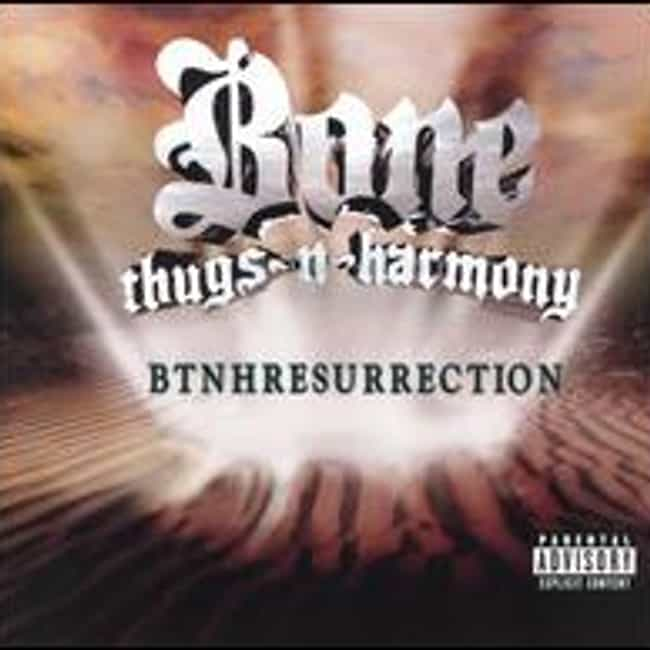 BTNHResurrection is listed (or ranked) 3 on the list The Best Bone Thugs-N-Harmony Albums of All Time