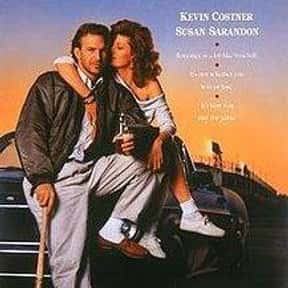 Bull Durham is listed (or ranked) 9 on the list The All-Time Best Baseball Films