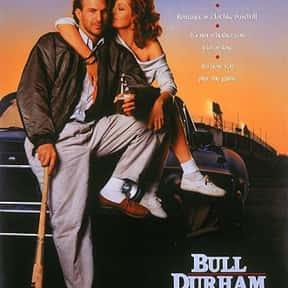 Bull Durham is listed (or ranked) 5 on the list The Best Kevin Costner Movies
