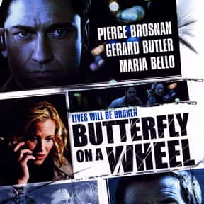 Butterfly on a Wheel is listed (or ranked) 21 on the list The Best Gerard Butler Movies