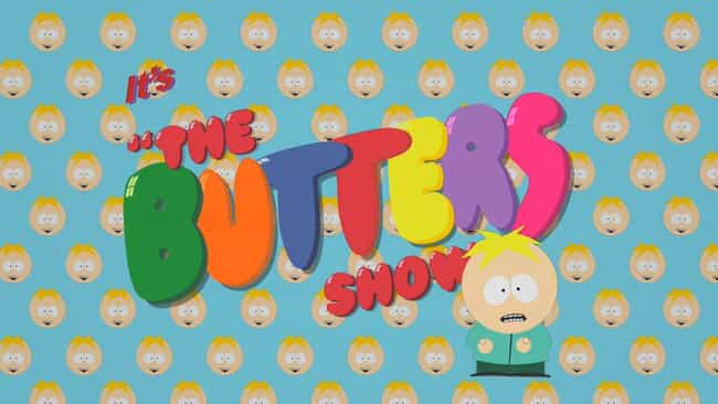 Butters' Very Own Episod... is listed (or ranked) 2 on the list Ranking Every Butters Episode of South Park, Best to Worst