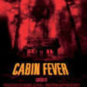 Cabin Fever is listed (or ranked) 20 on the list The Best Movies About Disease Outbreaks