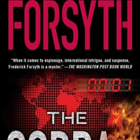 The Cobra is listed (or ranked) 12 on the list The Best Frederick Forsyth Books