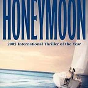 Honeymoon is listed (or ranked) 6 on the list The Best James Patterson Books