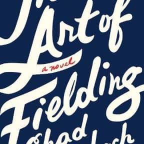 The Art of Fielding is listed (or ranked) 8 on the list The Best Novels About College