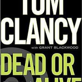 Dead or Alive is listed (or ranked) 13 on the list The Best Tom Clancy Books of All Time