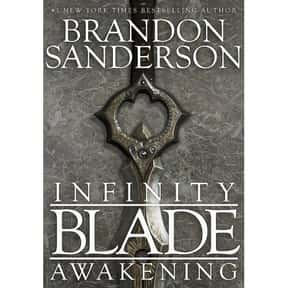 Infinity Blade: Awakening is listed (or ranked) 24 on the list The Best Brandon Sanderson Books