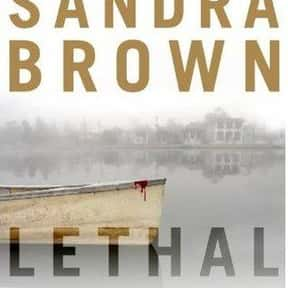 Lethal is listed (or ranked) 4 on the list The Best Sandra Brown Books