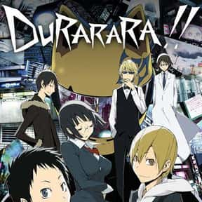 Durarara!! is listed (or ranked) 22 on the list The Best Action Anime On Netflix