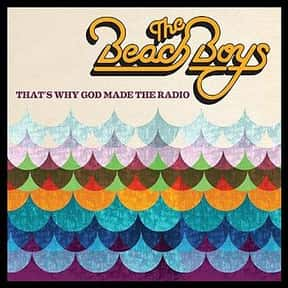That's Why God Made the Radio is listed (or ranked) 19 on the list The Best Beach Boys Albums of All Time