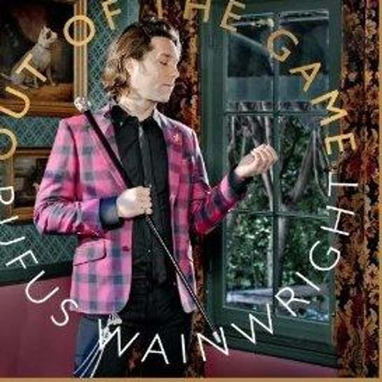 Out of the Game is listed (or ranked) 2 on the list The Best Rufus Wainwright Albums of All Time