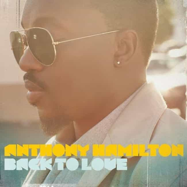 Back to Love is listed (or ranked) 2 on the list The Best Anthony Hamilton Albums of All Time