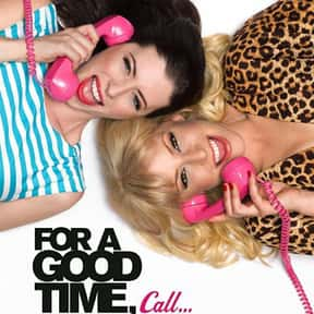 For a Good Time, Call . . . is listed (or ranked) 21 on the list The Best Seth Rogen Movies