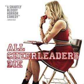 All Cheerleaders Die is listed (or ranked) 23 on the list The Best Movies On Shudder