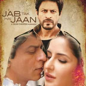 Jab Tak Hai Jaan is listed (or ranked) 25 on the list The Best Shah Rukh Khan Movies