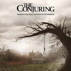 The Conjuring is listed (or ranked) 12 on the list The Best Horror Movies Of All Time