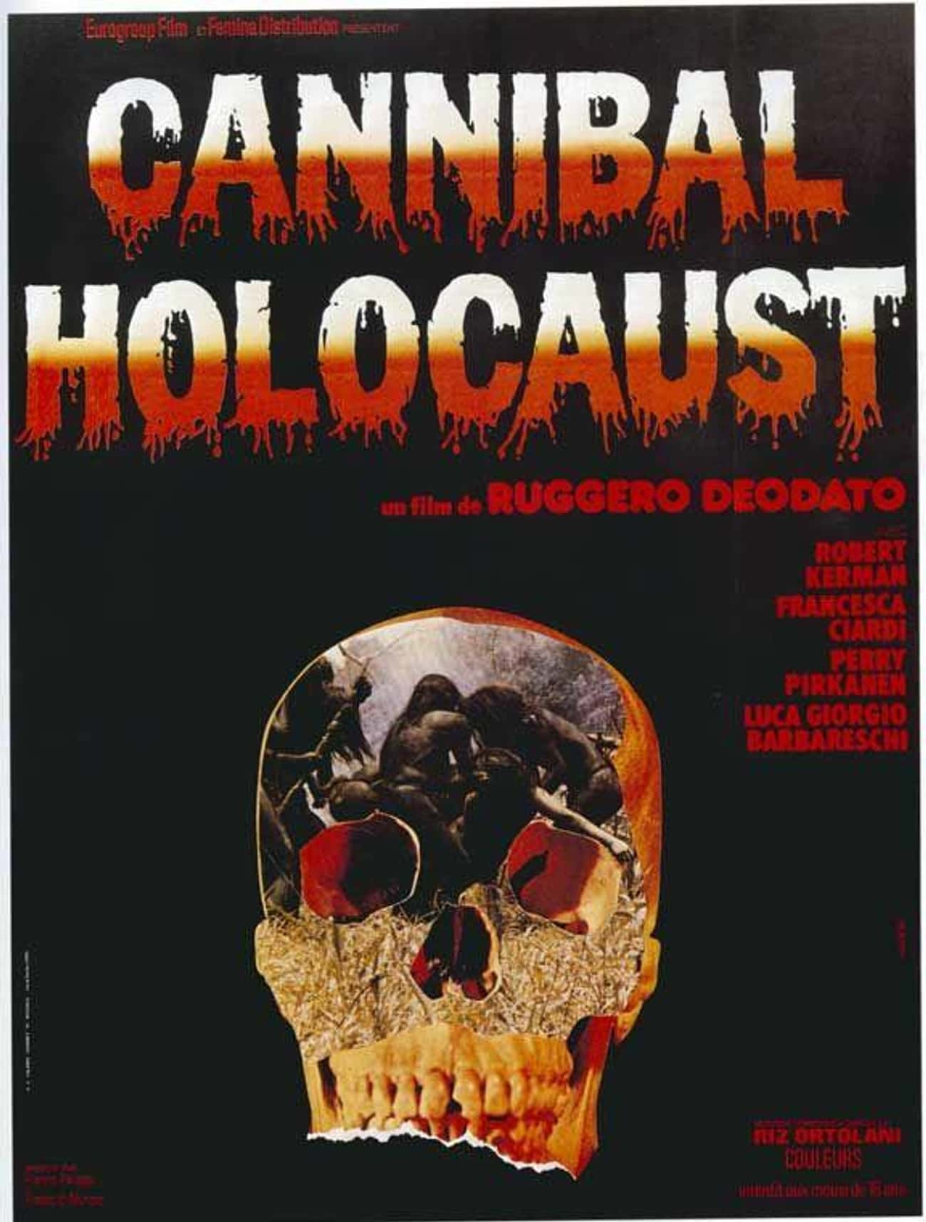 Cannibal Holocaust is listed (or ranked) 1 on the list 12 Horror Movies That Got People Jailed, Punished, or Officially Investigated