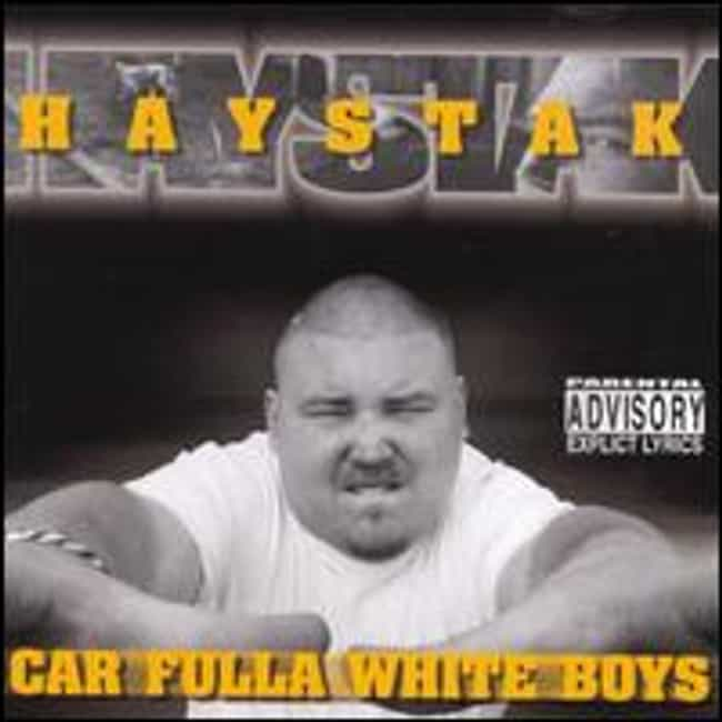 Car Fulla White Boys is listed (or ranked) 4 on the list The Best Haystak Albums of All Time